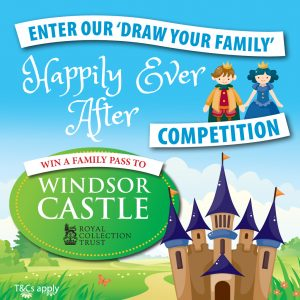 WIN a family pass to Windsor Castle in our 'Happily Ever After' drawing competition