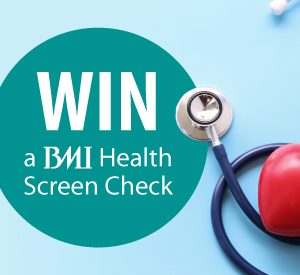 Win a BMI Health Screen Check